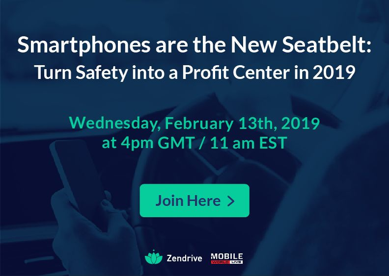 Smartphones are the New Seatbelt: Turn Safety Into A Profit Center in 2019